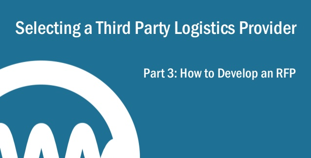Third Party Logistics Providers Part 3 How To Develop An Rfp