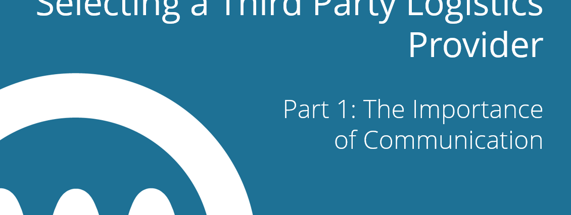 third party logistics providers- part 1- importance of communication