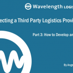 Selecting Third Party Logistics Providers Part 3: Third Party Logistics RFP